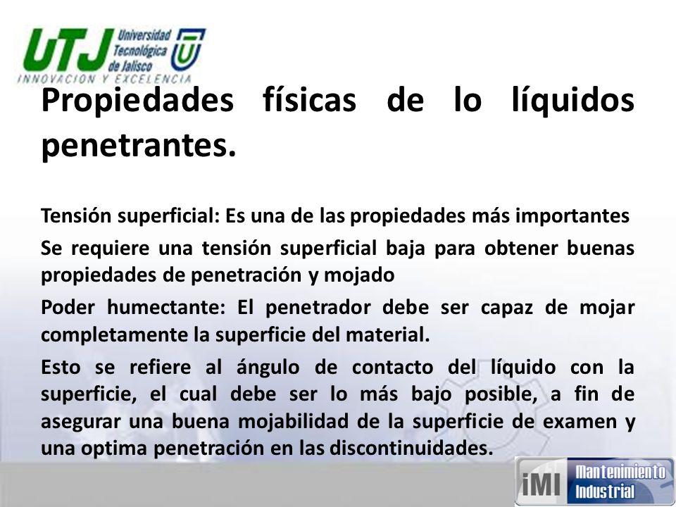 Propiedades físicas de lo líquidos penetrantes.