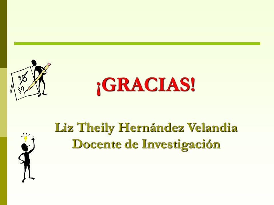 Liz Theily Hernández Velandia Docente de Investigación