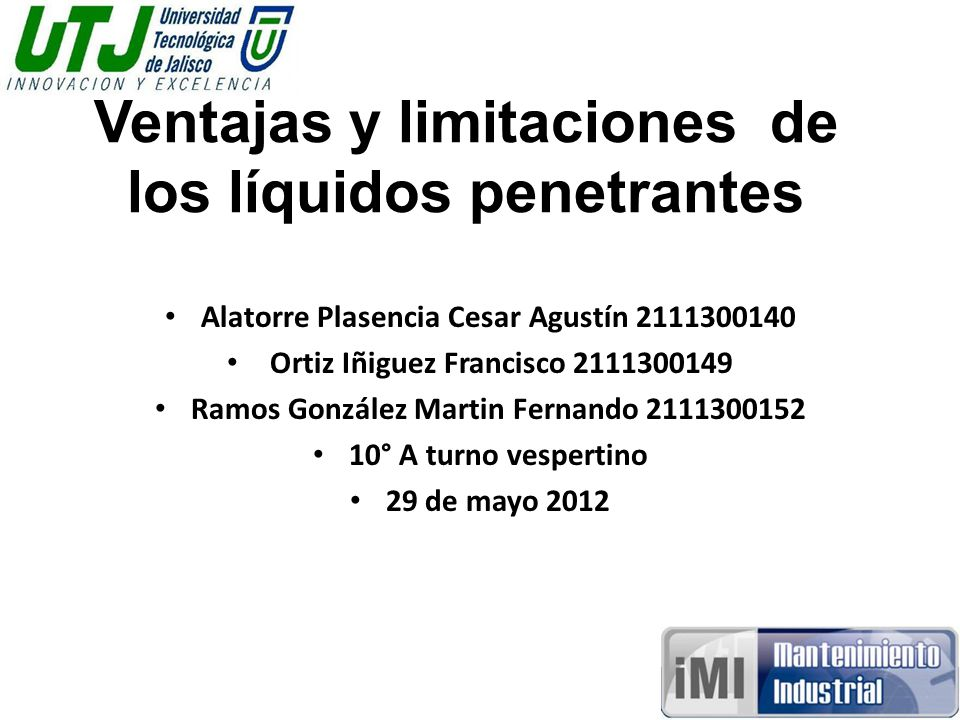 Ventajas y limitaciones de los líquidos penetrantes