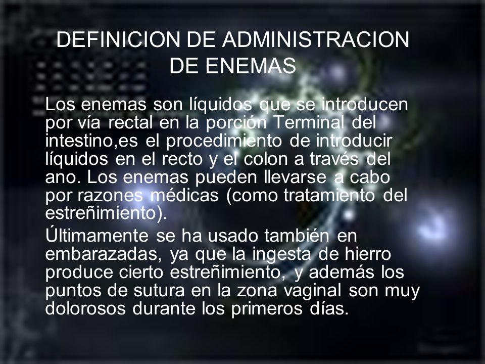 DEFINICION DE ADMINISTRACION DE ENEMAS