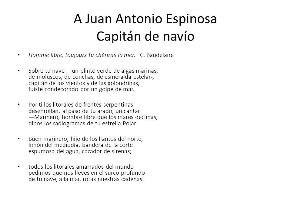 A Juan Antonio Espinosa Capitán de navío