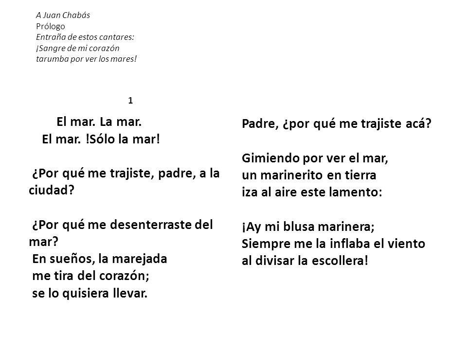 A Juan Chabás Prólogo Entraña de estos cantares: ¡Sangre de mi corazón tarumba por ver los mares!