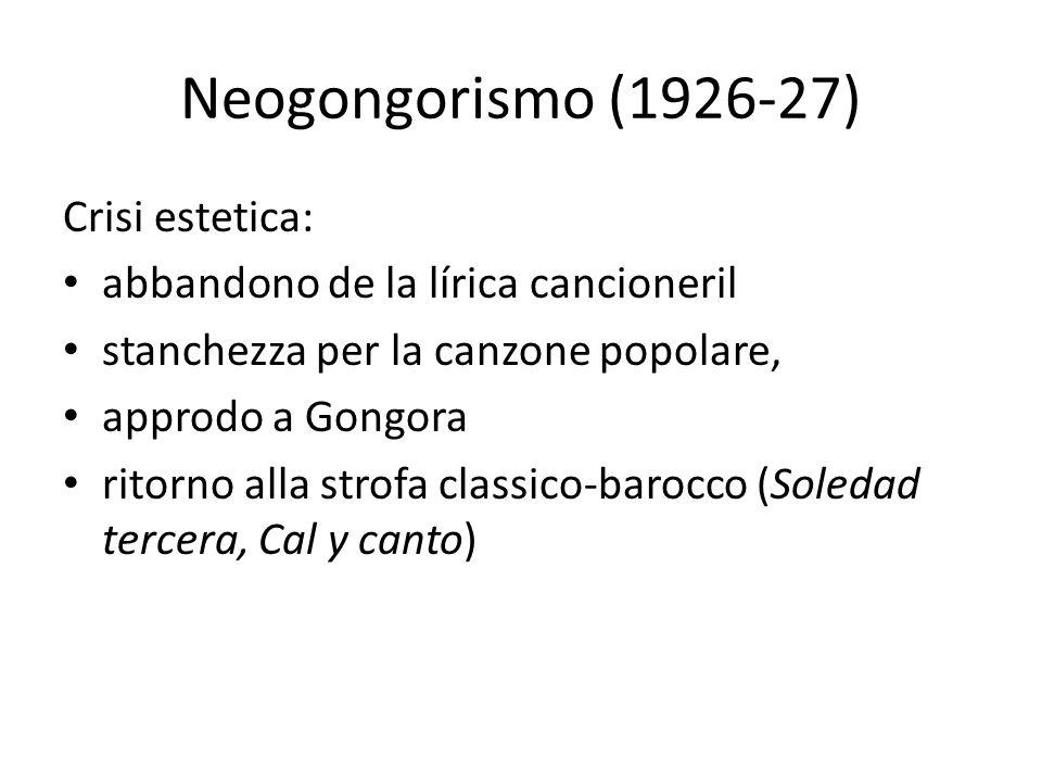 Neogongorismo (1926-27) Crisi estetica:
