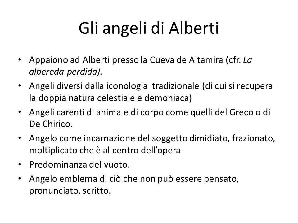 Gli angeli di Alberti Appaiono ad Alberti presso la Cueva de Altamira (cfr. La albereda perdida).