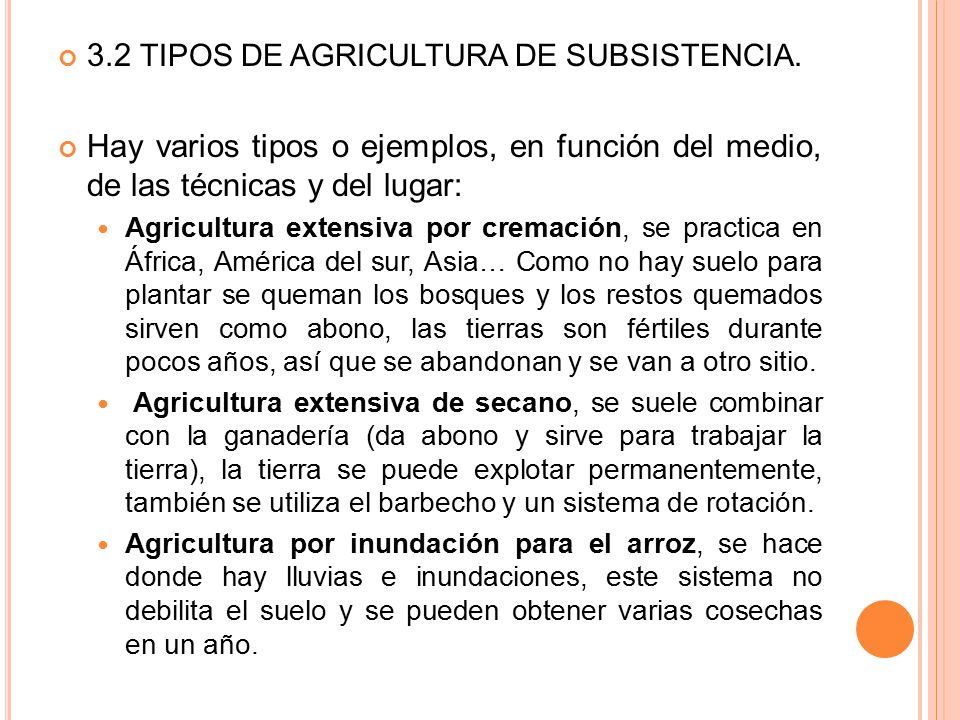 3.2 TIPOS DE AGRICULTURA DE SUBSISTENCIA.