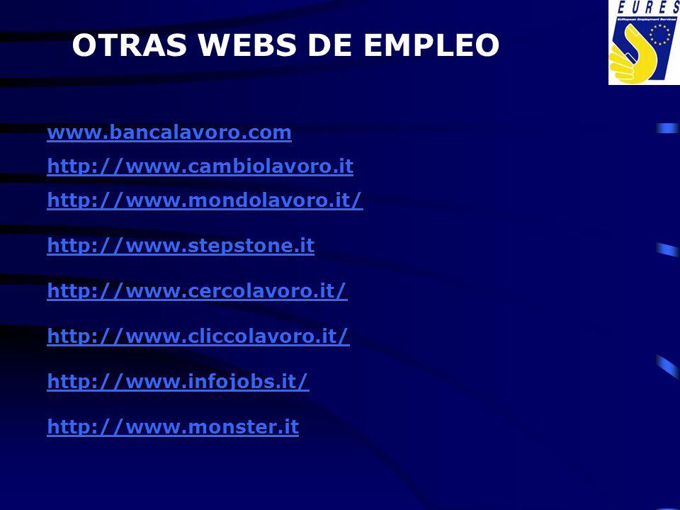 OTRAS WEBS DE EMPLEO www.bancalavoro.com http://www.cambiolavoro.it