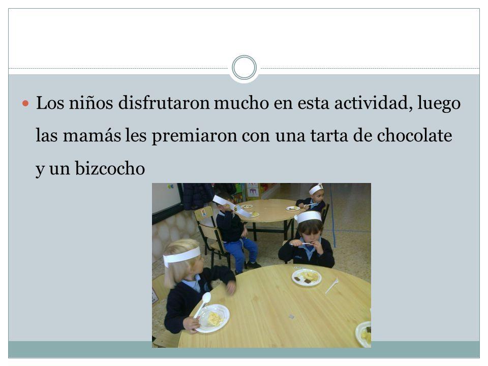Los niños disfrutaron mucho en esta actividad, luego las mamás les premiaron con una tarta de chocolate y un bizcocho