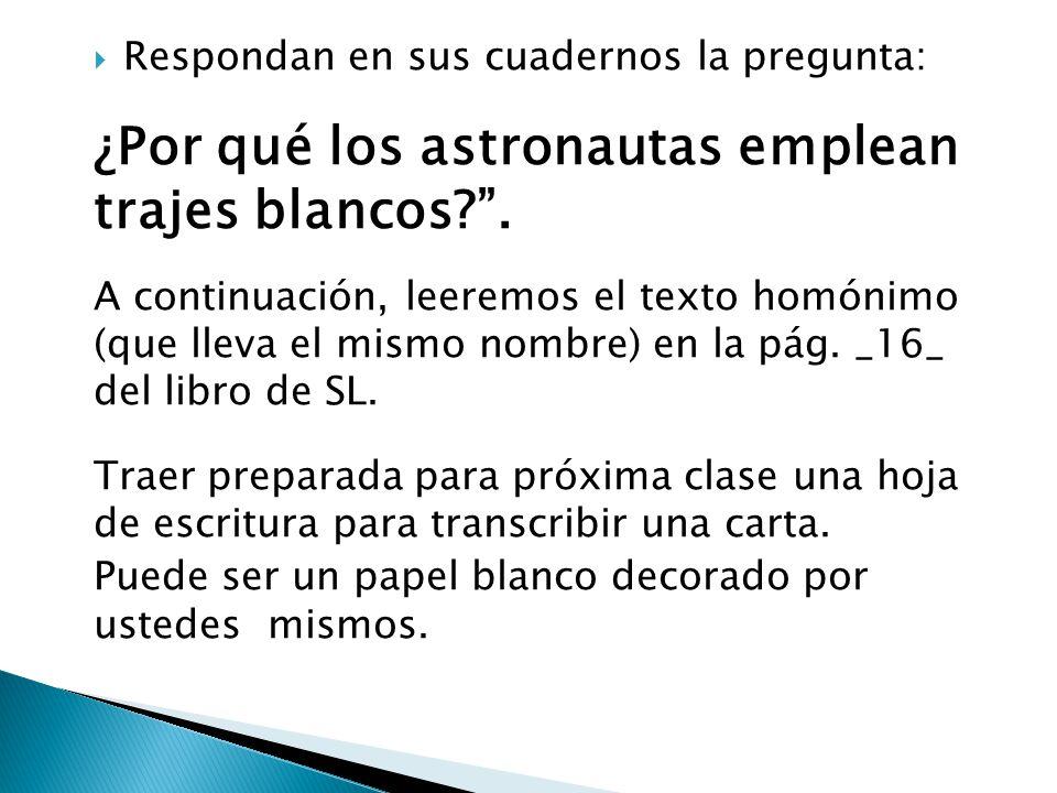 ¿Por qué los astronautas emplean trajes blancos .