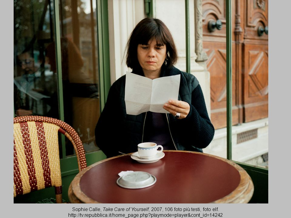Sophie Calle, Take Care of Yourself, 2007, 106 foto più testi, foto elf.