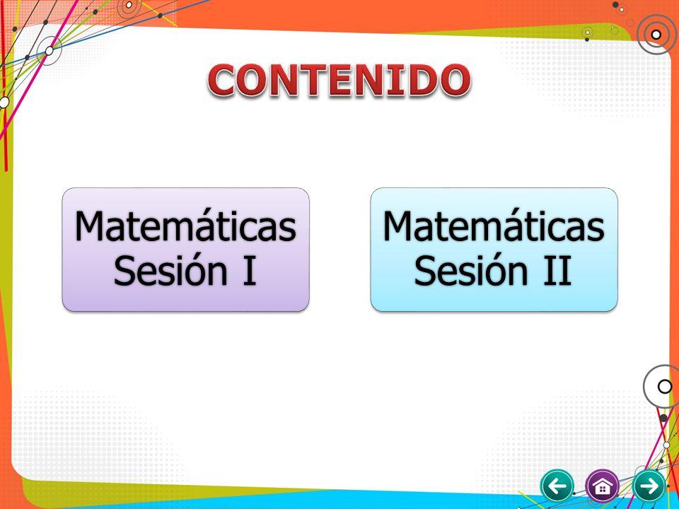 CONTENIDO Matemáticas Sesión I Matemáticas Sesión II