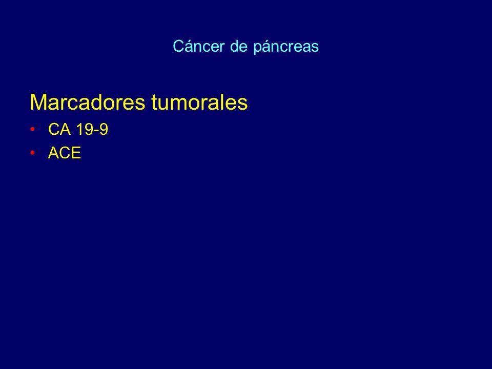 Cáncer de páncreas Marcadores tumorales CA 19-9 ACE