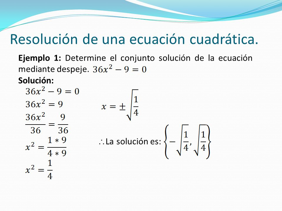 Resolución de una ecuación cuadrática.