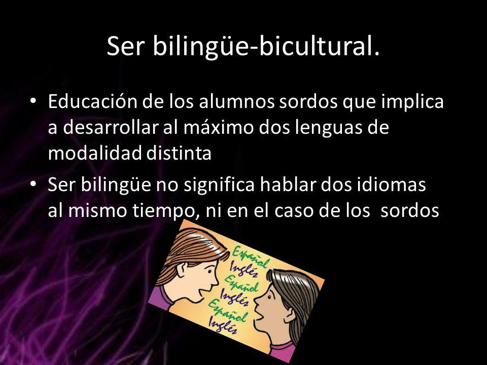 Ser bilingüe-bicultural.