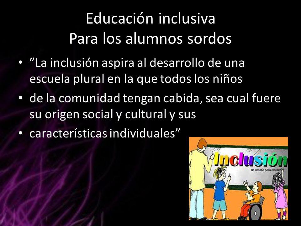 Educación inclusiva Para los alumnos sordos