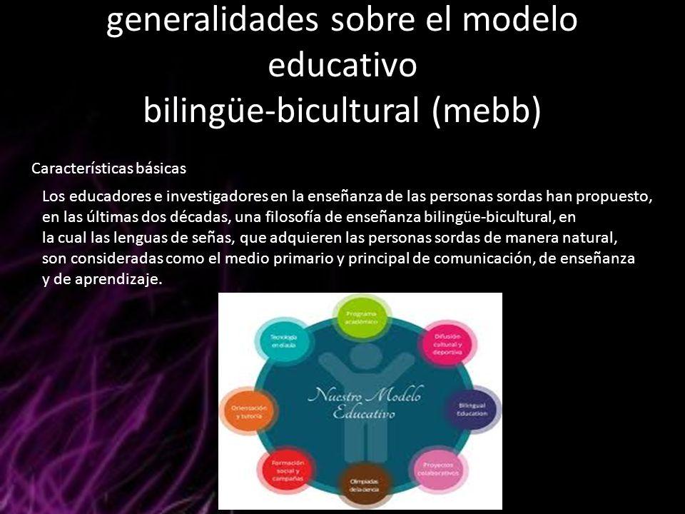 generalidades sobre el modelo educativo bilingüe-bicultural (mebb)