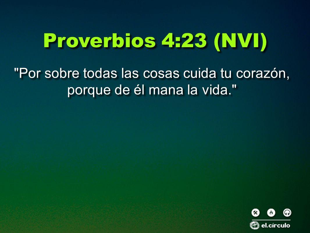 """Dichos De La Vida: 4:6 Proverbios 4:23 (NVI) """"Por Sobre"""