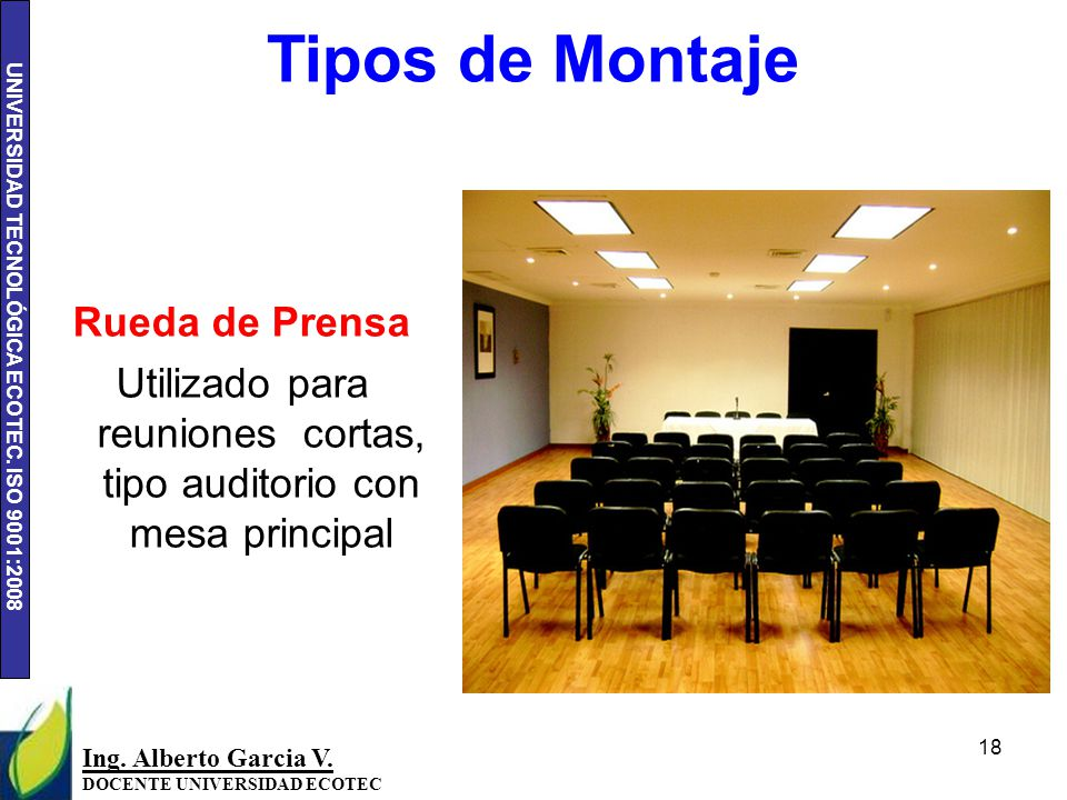 Utilizado para reuniones cortas, tipo auditorio con mesa principal
