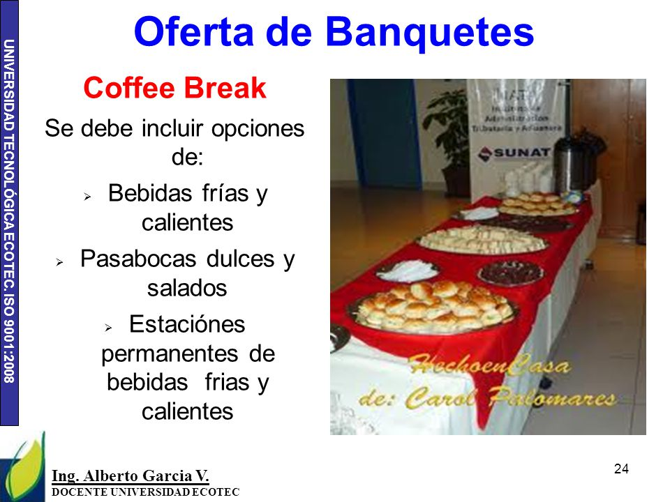 Oferta de Banquetes Coffee Break Se debe incluir opciones de: