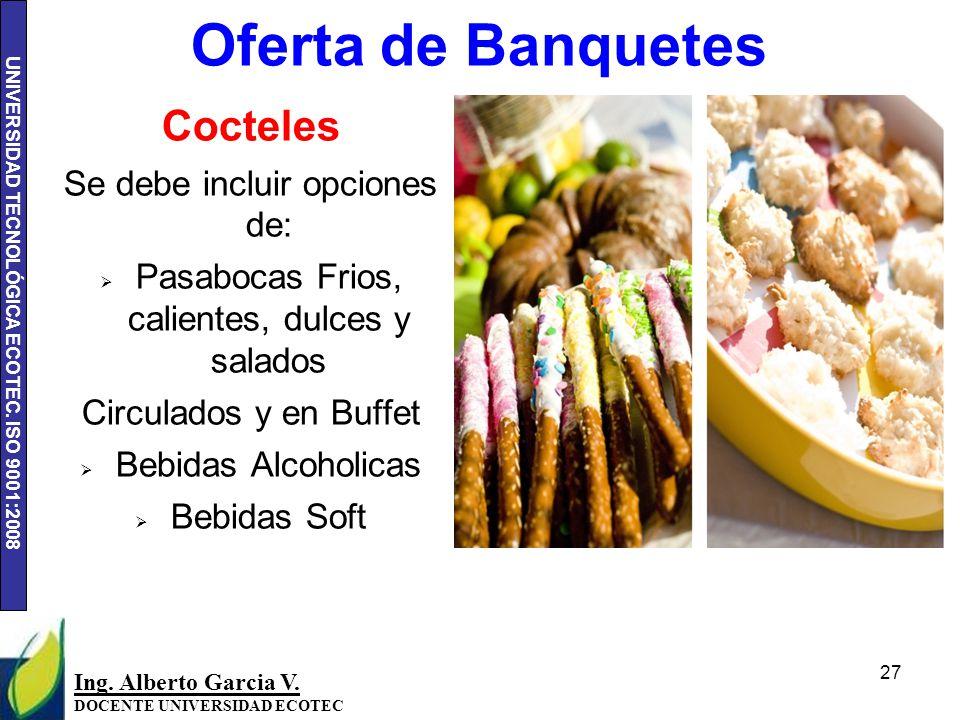 Oferta de Banquetes Cocteles Se debe incluir opciones de: