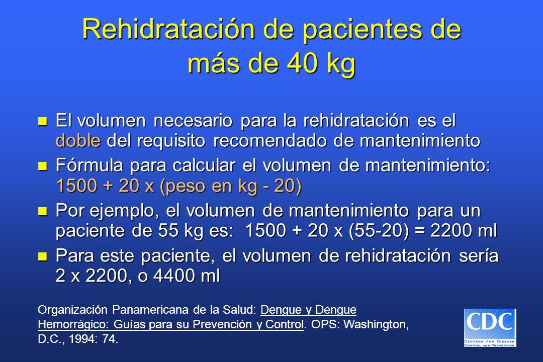 Rehidratación de pacientes de más de 40 kg
