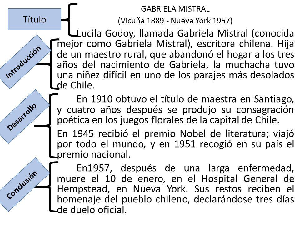 GABRIELA MISTRAL (Vicuña 1889 - Nueva York 1957)