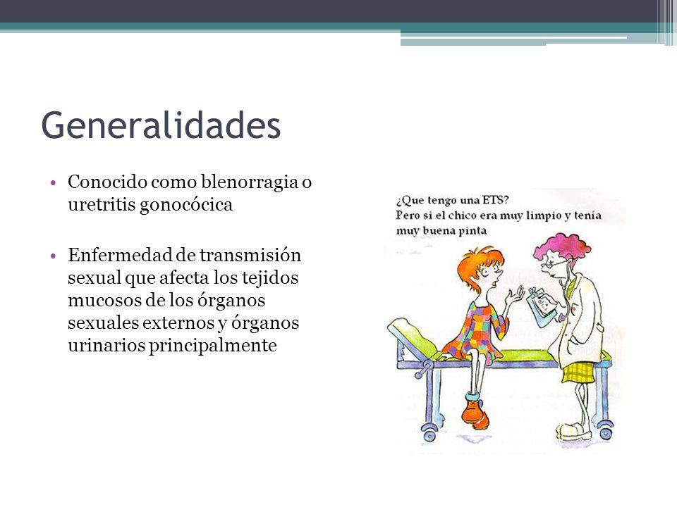 Generalidades Conocido como blenorragia o uretritis gonocócica