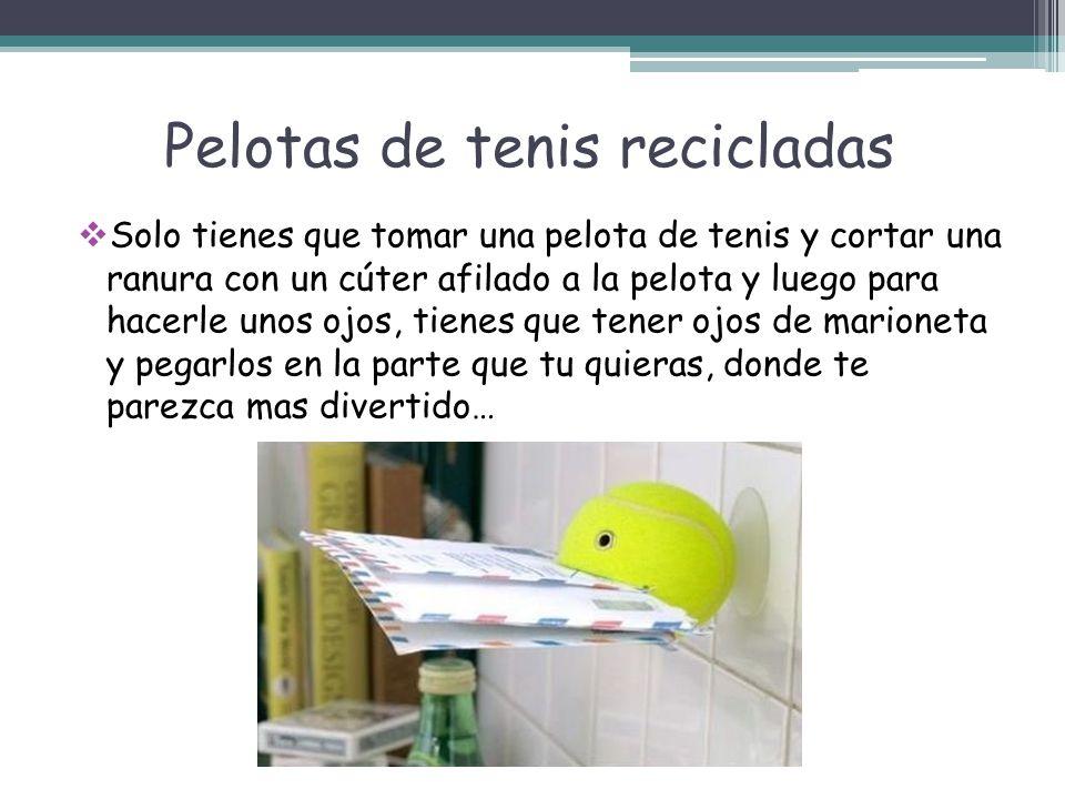 Pelotas de tenis recicladas