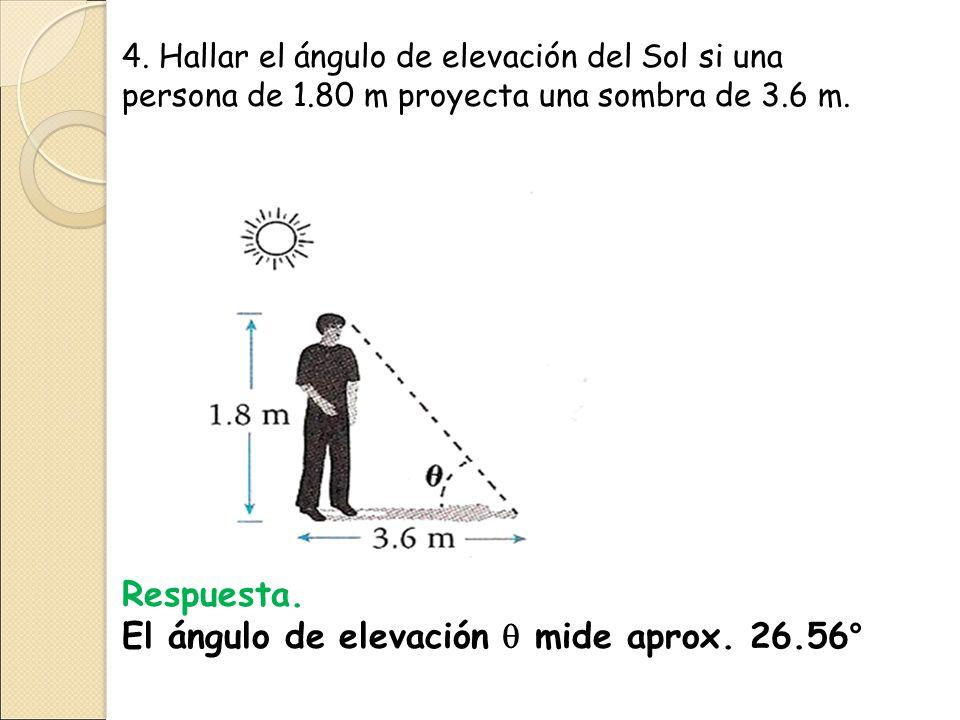 El ángulo de elevación  mide aprox. 26.56°