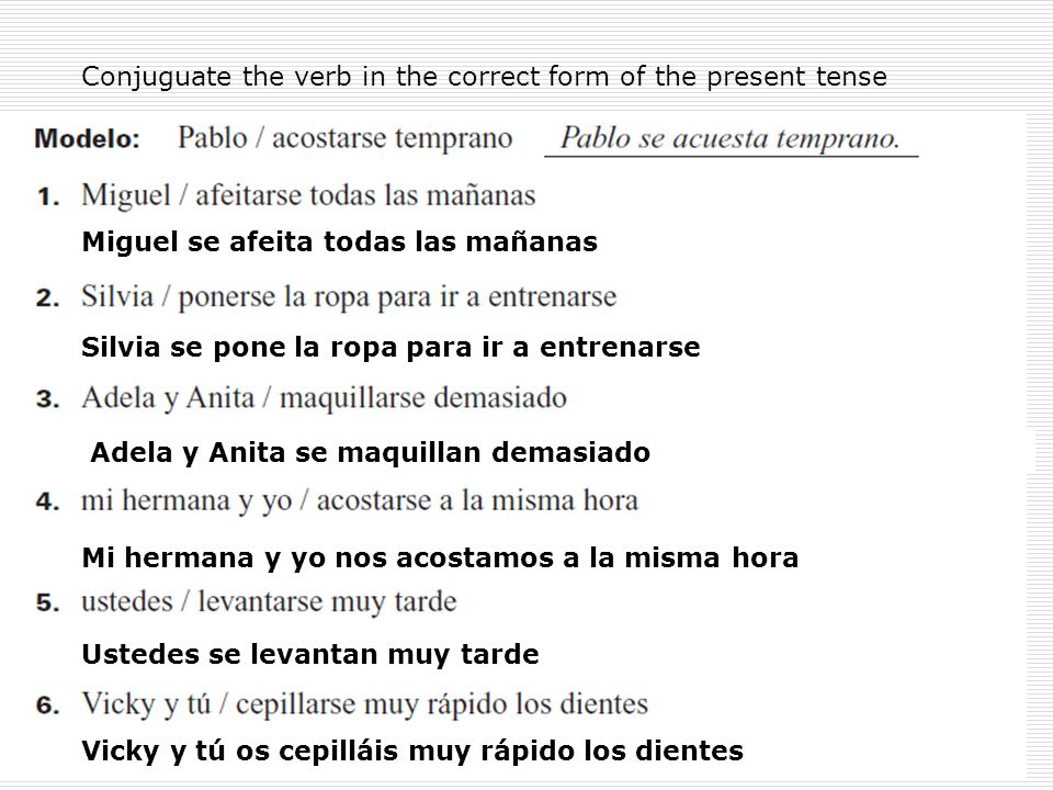 Conjuguate the verb in the correct form of the present tense