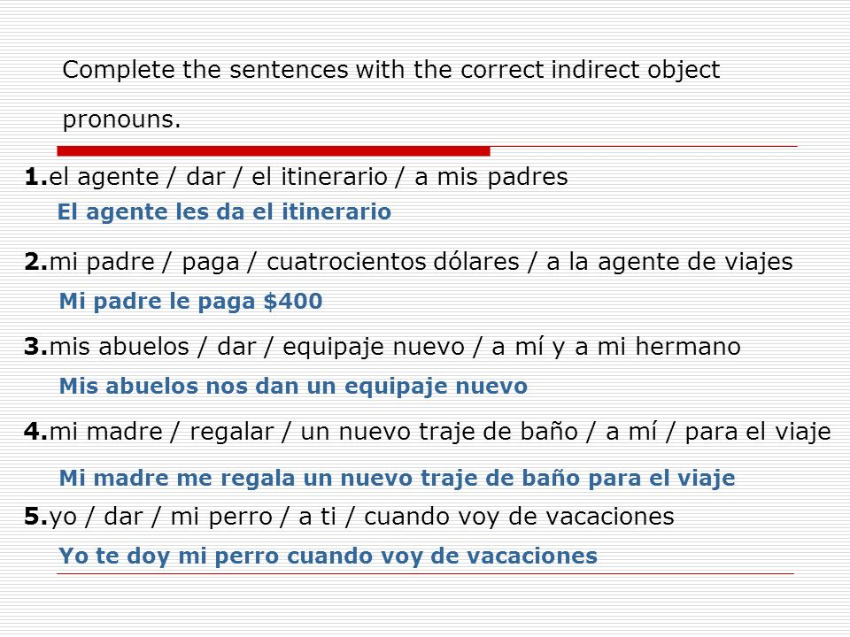 Complete the sentences with the correct indirect object pronouns.