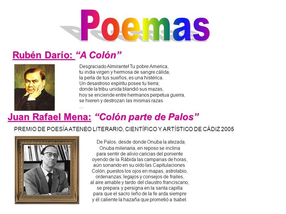Poemas Rubén Darío: A Colón Juan Rafael Mena: Colón parte de Palos