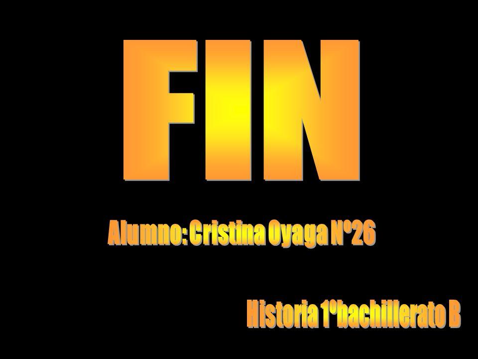 Alumno: Cristina Oyaga Nº26 Historia 1ºbachillerato B