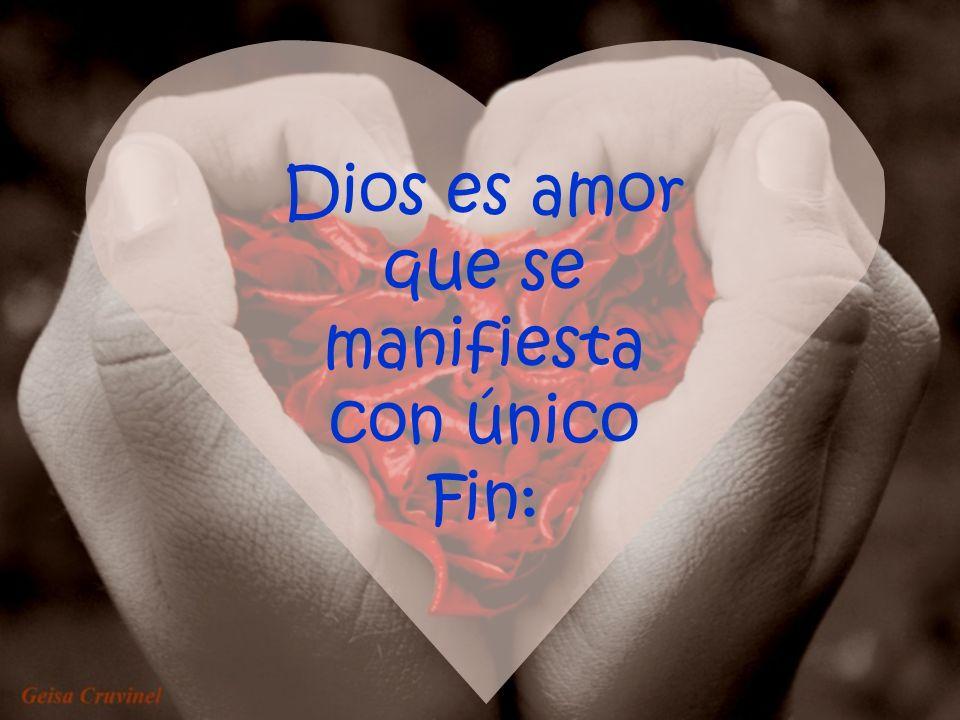 Dios es amor que se manifiesta con único
