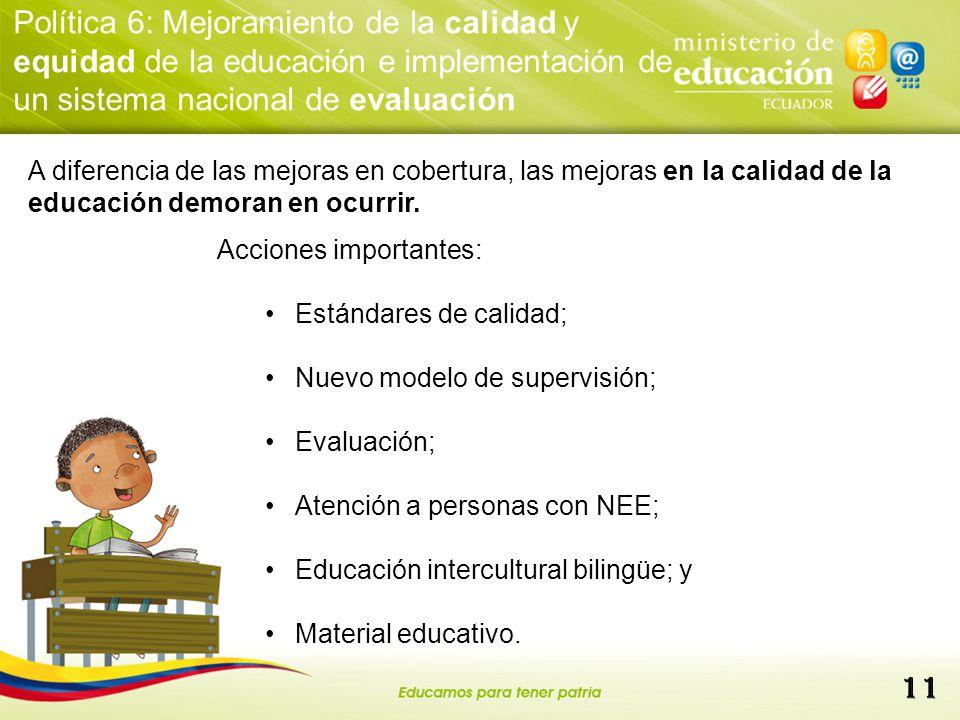 Política 6: Mejoramiento de la calidad y equidad de la educación e implementación de un sistema nacional de evaluación