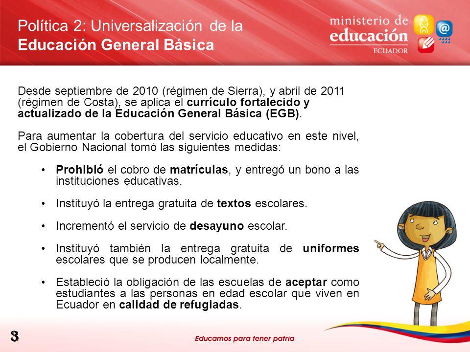Política 2: Universalización de la Educación General Básica