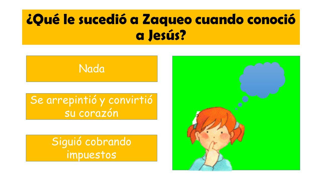 ¿Qué le sucedió a Zaqueo cuando conoció a Jesús