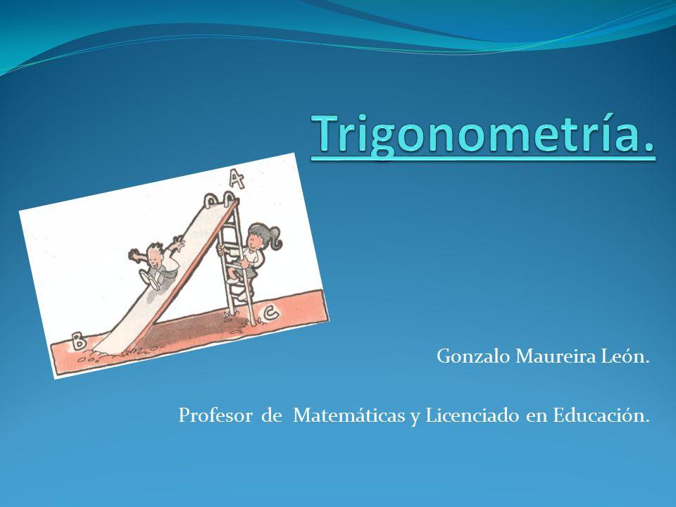 Trigonometría. Gonzalo Maureira León.