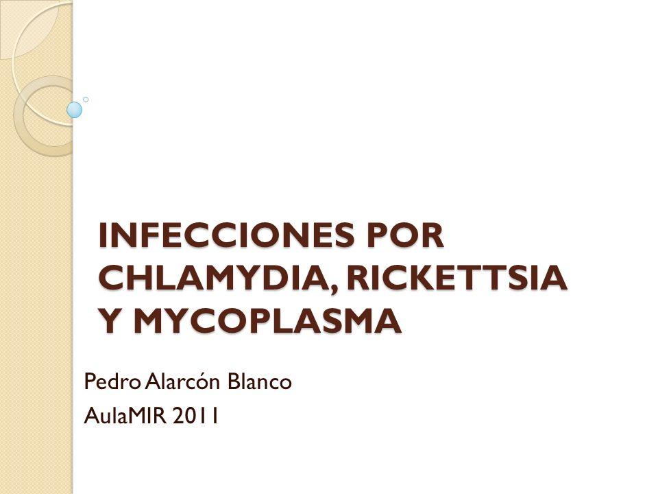 INFECCIONES POR CHLAMYDIA, RICKETTSIA Y MYCOPLASMA