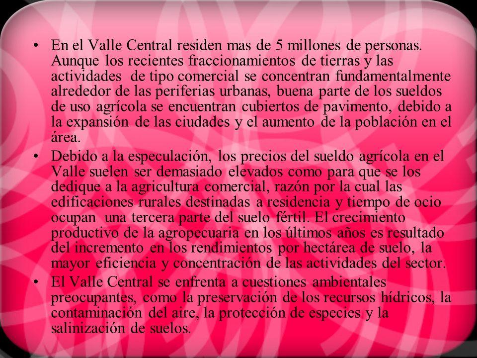 En el Valle Central residen mas de 5 millones de personas