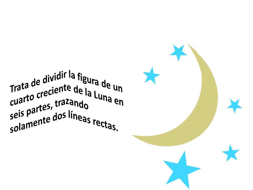Trata de dividir la figura de un cuarto creciente de la Luna en seis partes, trazando