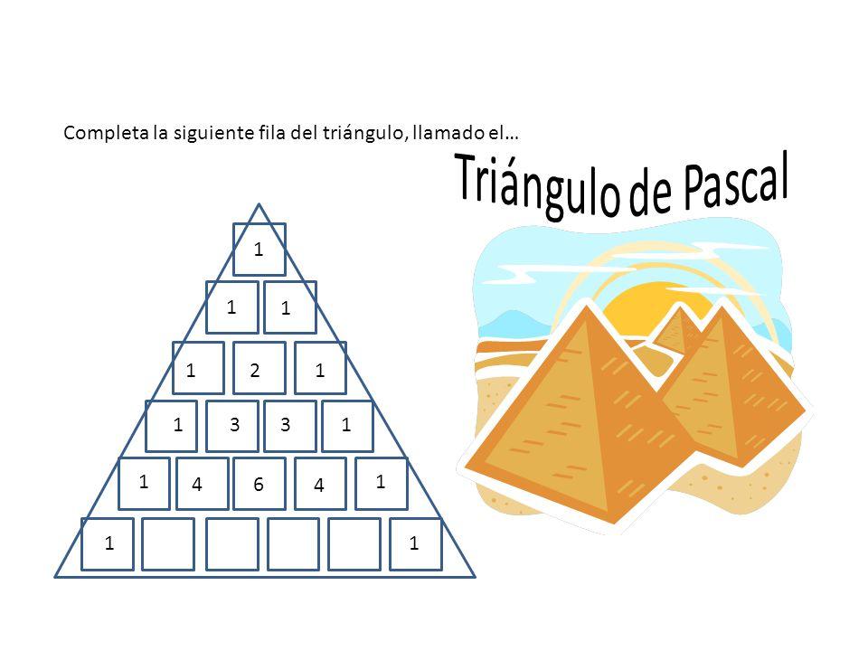 Completa la siguiente fila del triángulo, llamado el…