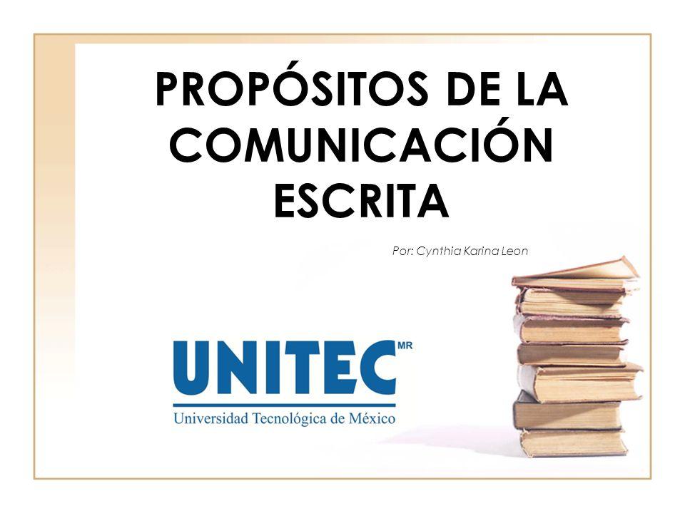 PROPÓSITOS DE LA COMUNICACIÓN ESCRITA