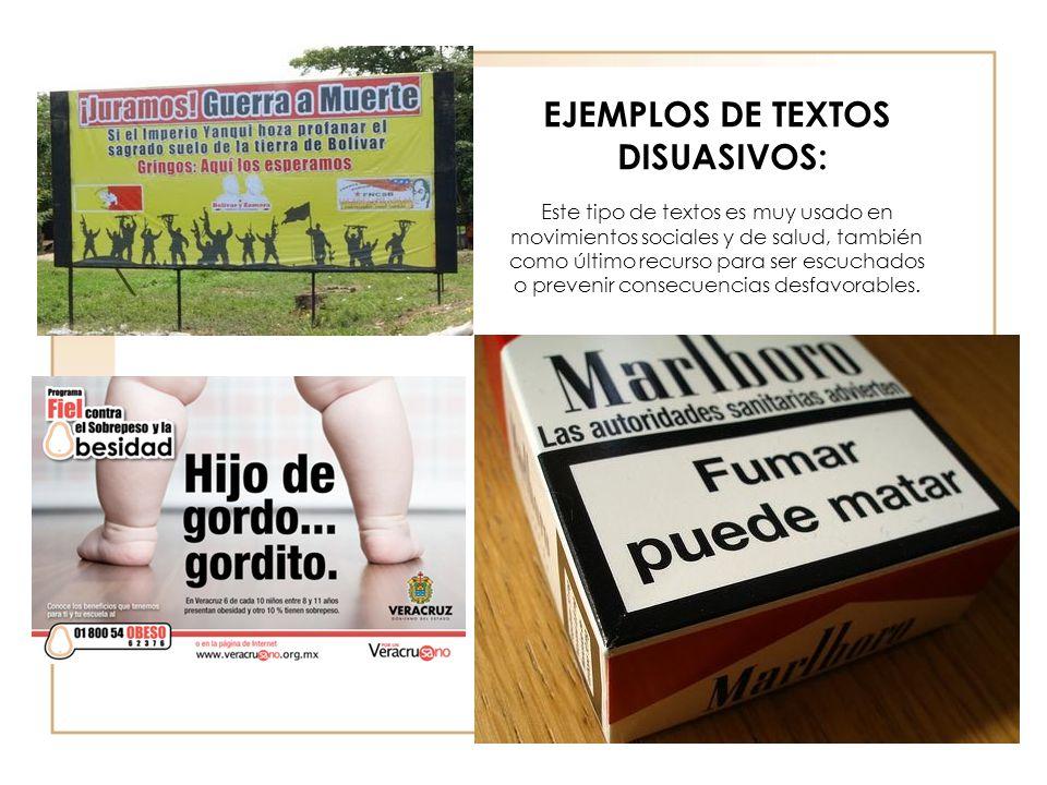 EJEMPLOS DE TEXTOS DISUASIVOS: