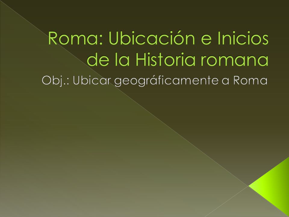 Roma: Ubicación e Inicios de la Historia romana
