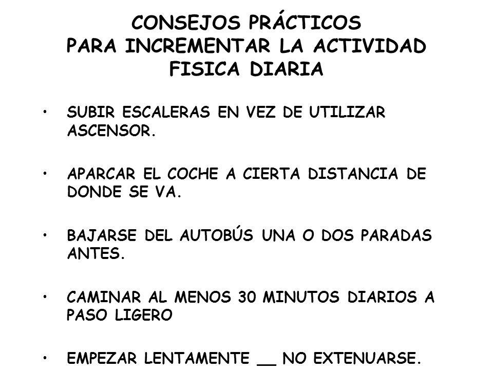CONSEJOS PRÁCTICOS PARA INCREMENTAR LA ACTIVIDAD FISICA DIARIA