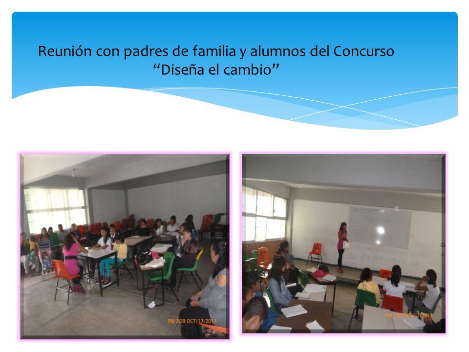 Reunión con padres de familia y alumnos del Concurso Diseña el cambio