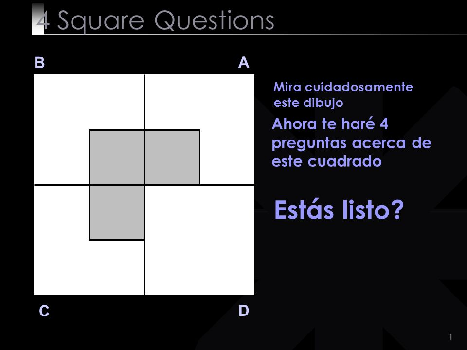 4 Square Questions Estás listo B A