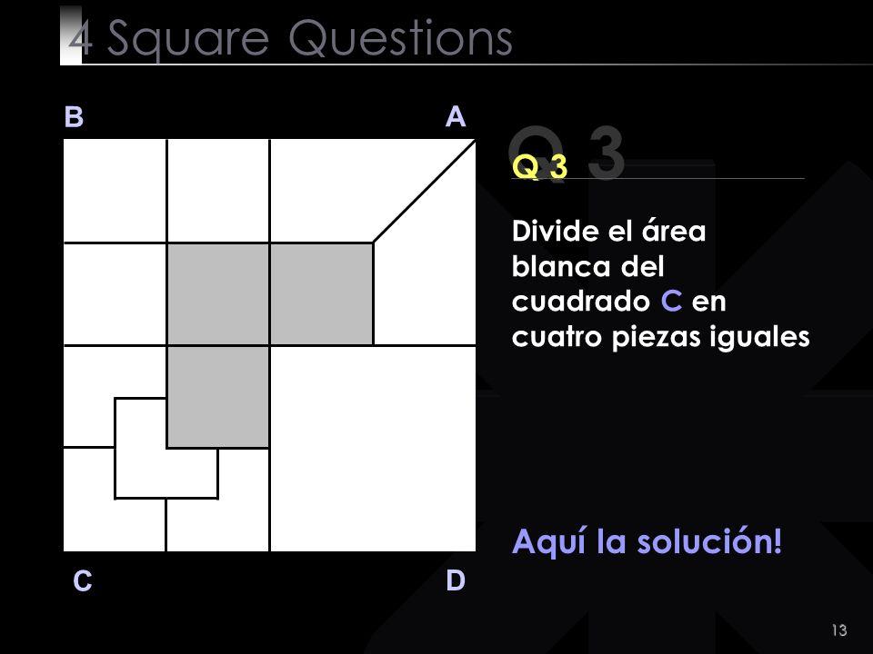 Q 3 4 Square Questions Q 3 Aquí la solución! B A