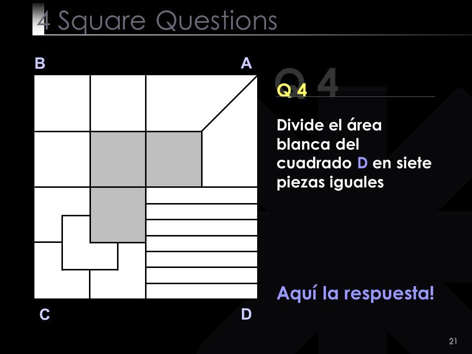 Q 4 4 Square Questions Q 4 Aquí la respuesta! B A