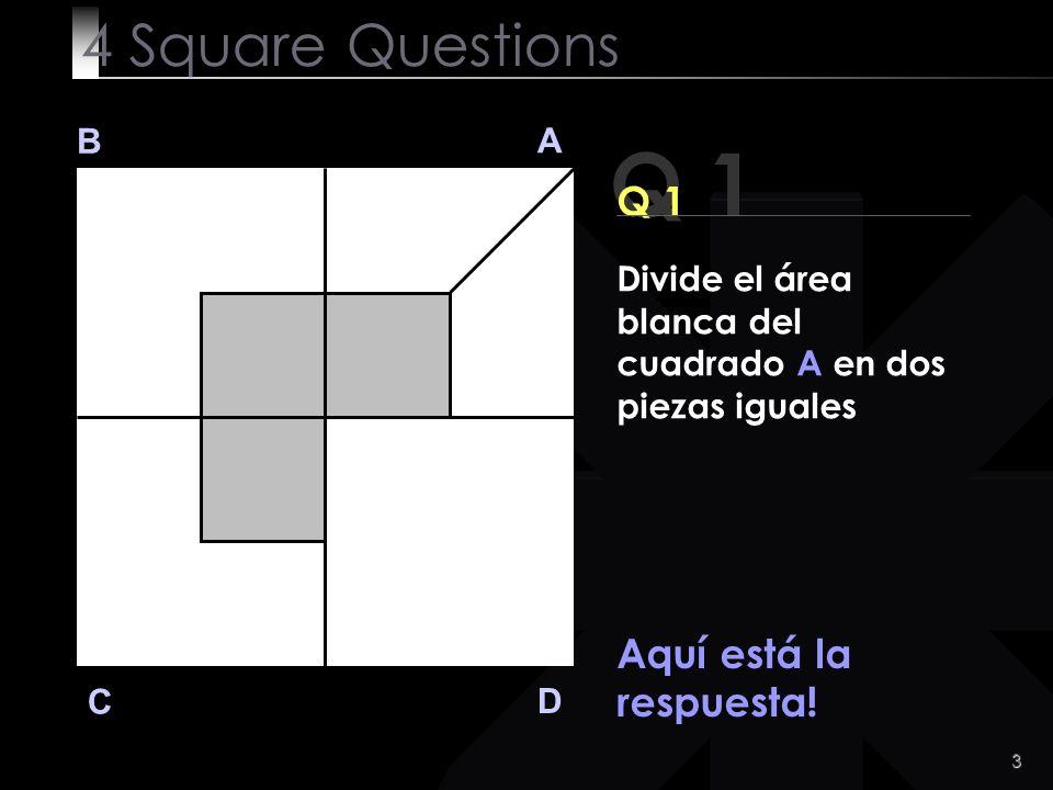Q 1 4 Square Questions Q 1 Aquí está la respuesta! B A